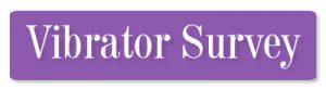 Take Vibrator Survey